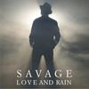 Рецензия: Savage - «Love and Rain»