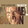 Сборник дня: Майкл Болтон – «Said I Loved You... The Best of Michael Bolton» (Слушать)