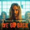 Томас Невергрин спел о дружбе и первой любви в «We Go Back» (Слушать)