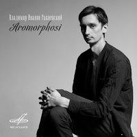 «Мелодия» выпустила «Aromorphosi» Владимира Иванова Ракиевского (Слушать)